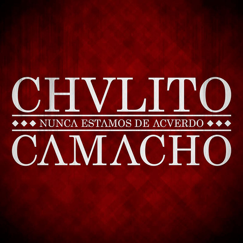 CHULITO CAMACHO – NUNCA ESTAMOS DE ACUERDO (single)