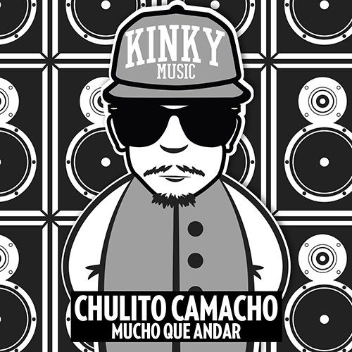 CHULITO CAMACHO – MUCHO QUE ANDAR (SINGLE)