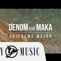 DENOM feat. MAKA – QUIÉREME MEJOR (OFFICIAL MUSIC VIDEO)