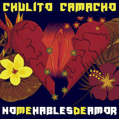 CHULITO CAMACHO – NO ME HABLES DE AMOR (SG)