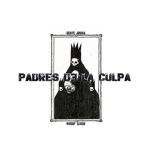 GENTE JODIDA – PADRES DE LA CULPA (SG)
