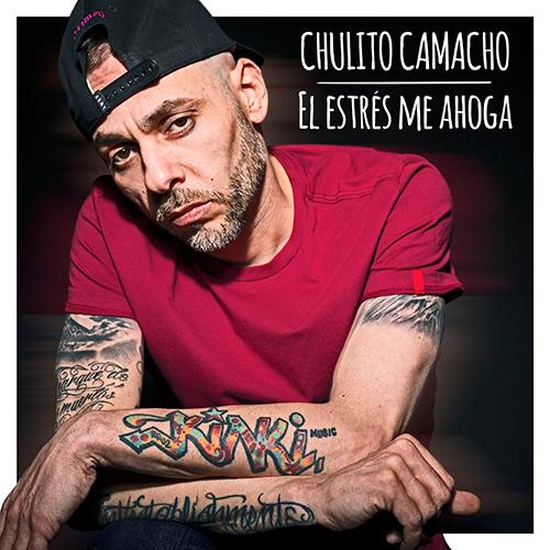 CHULITO CAMACHO – EL ESTRÉS ME AHOGA