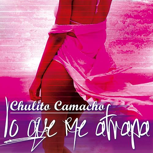 CHULITO CAMACHO – LO QUE ME ATRAPA (SG)