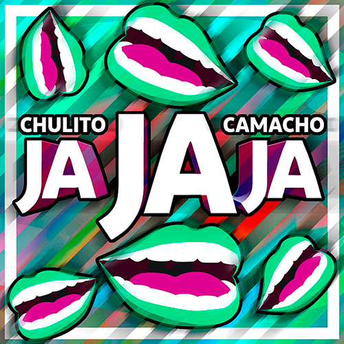 CHULITO CAMACHO – JA JA JA (SG)