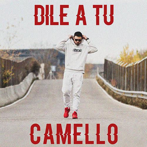 DAMACO – DILE A TU CAMELLO (SG)