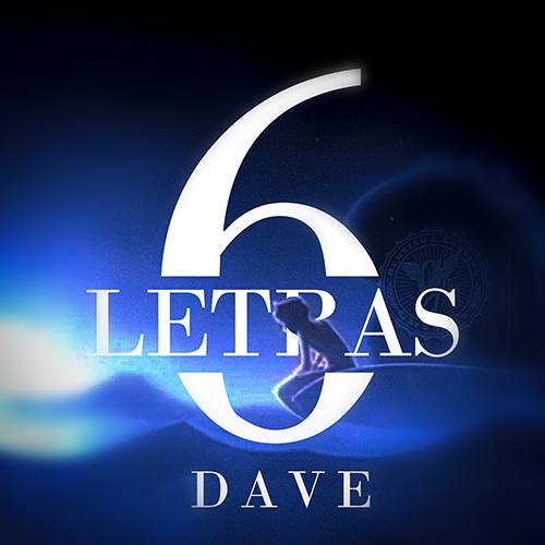 DAVE – 6 LETRAS (SG)