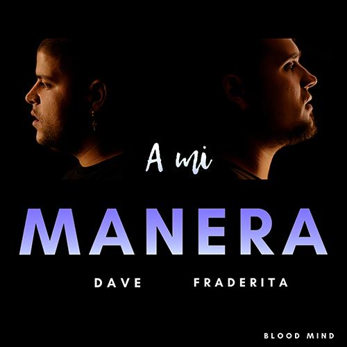 DAVE feat FRADERITA – A MI MANERA (SG)