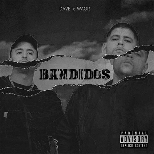 DAVE feat WAOR – BANDIDOS (SG)