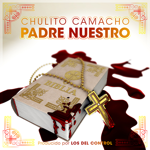 CHULITO CAMACHO – PADRE NUESTRO (SG)