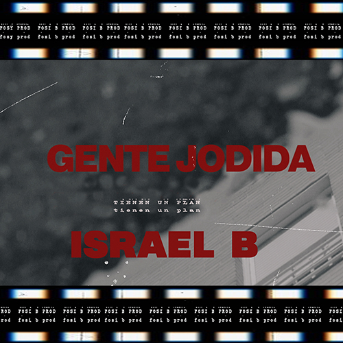"""GENTE JODIDA FEAT. ISRAEL B """"TIENEN UN PLAN"""""""