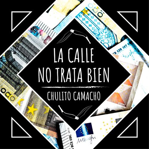 CHULITO CAMACHO – LA CALLE NO TRATA BIEN (SG)