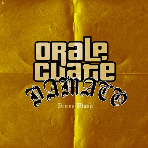 DAMACO – ORALE CUATE (SG)